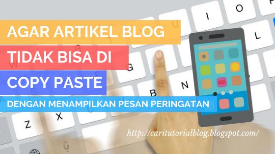 Agar Artikel Blog Tidak Bisa dikopas dengan Pesan JS