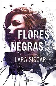 Flores negras- Lara Siscar