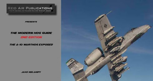 Reid Air Publications The Modern Hog Guide A-10 Warthog Exposed