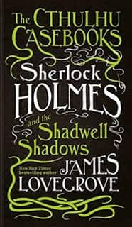 The Cthulhu Casebooks Sherlock Holmes and the Shadwell Shadows ePub