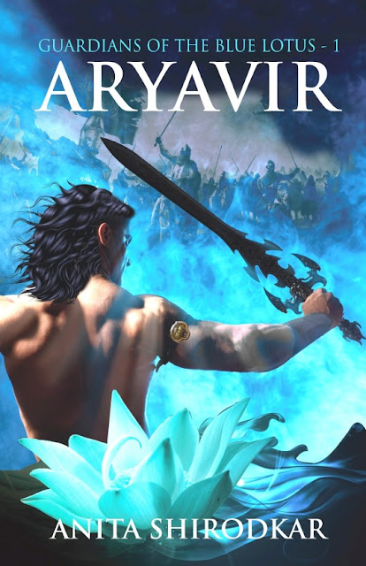 Book Review : Aryavir (Guardians Of The Blue Lotus - 1) - Anita Shirodkar