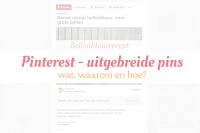 Pinterest - uitgebreide pins - wat, waarom en hoe?