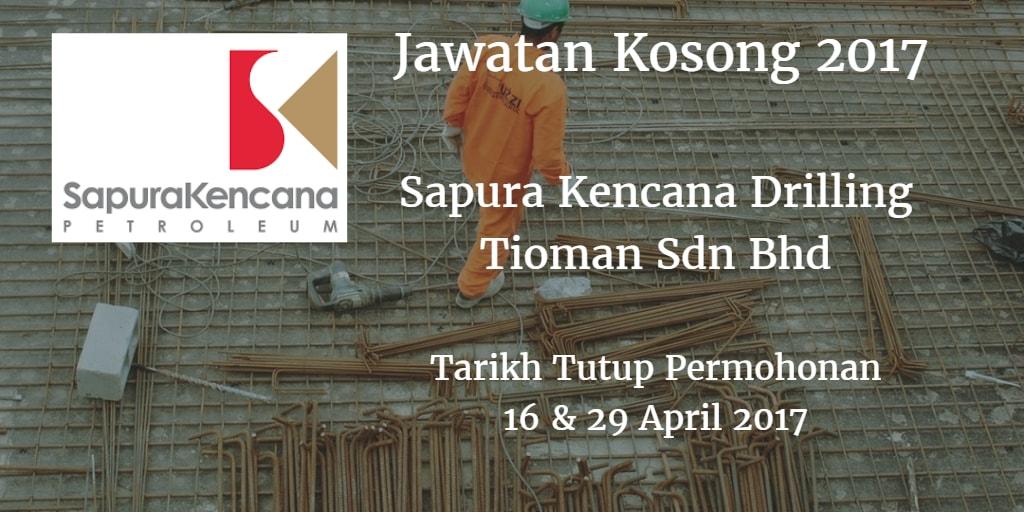 Jawatan Kosong Sapura Kencana Drilling Tioman Sdn Bhd 16 & 29 April 2017