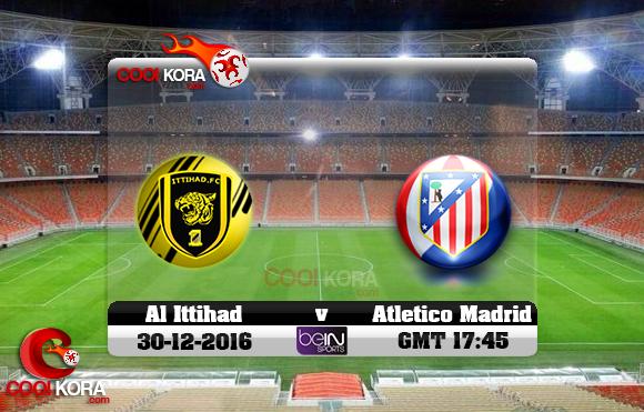 مشاهدة مباراة الاتحاد وأتلتيكو مدريد اليوم 30-12-2016 في مباراة ودية