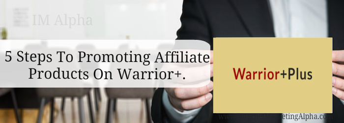 promoting affiliate products on warrior plus