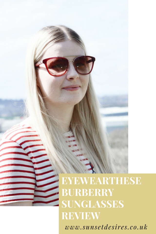 Post Banner saying EyeWearThese Burberry Sunglasses Review with blonde girl wearing Burberry Sunglasses