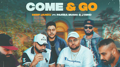 Presenting latest Punjabi song Come & Go lyrics penned by Jorge Gill. Come & Go song sung by Deep Jandu ft Parma Music & J Hind