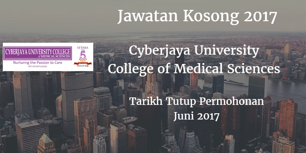 Jawatan Kosong Cyberjaya University College of Medical Sciences Juni 2017