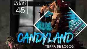 CANDYLAND en Teatro Libre del Centro