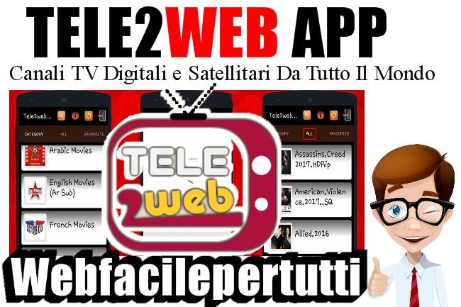 Tele2Web | App Android Per Vedere i Migliori Canali TV Digitali e Satellitari Da Tutto Il Mondo