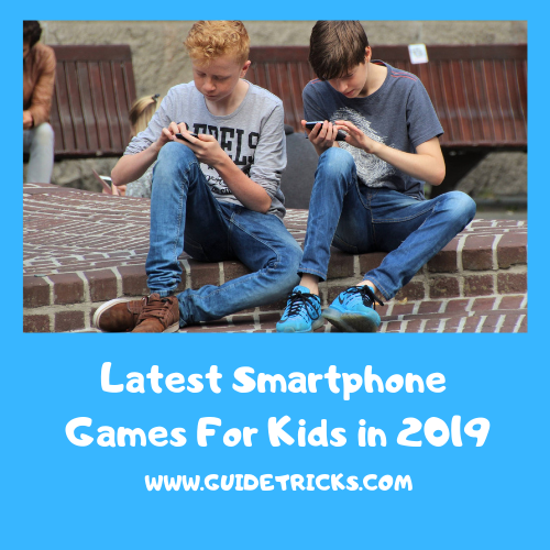 Latest Smartphone Games for Kids