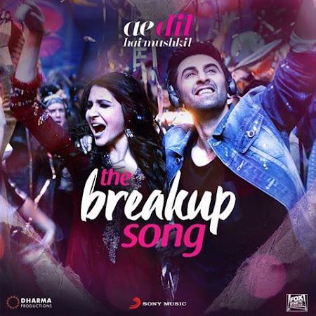 The Breakup Song - Ae Dil Hai Mushkil (2016)
