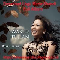 Download Lagu Maria Shandi Full Album Waktu Tuhan