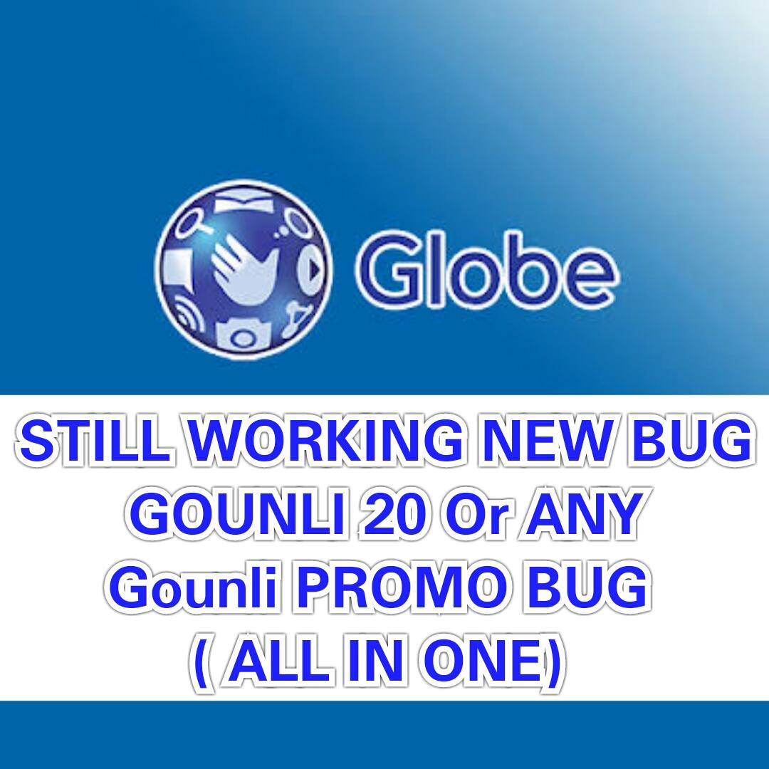 Update Still Working Bug For Globe January 15, 2019 Go UNLi Bug
