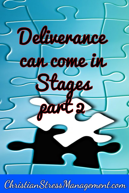 Deliverance can come in stages part 2