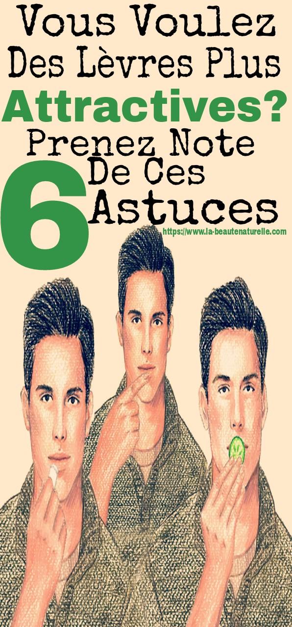 Vous Voulez Des Lèvres Plus Attractives? Prenez Note De Ces 6 Astuces