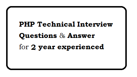 PHP Technical Interview Questions and Answer for 2 year experienced