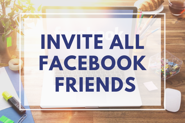 Invite All Facebook Friends