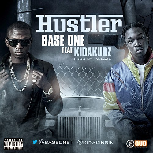 Base One - Hustler Ft. Kida Kudz [Prod by Xblaze]
