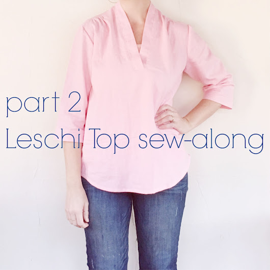 Leschi Top sew along day 2