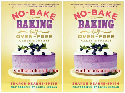 Download ebook NO-BAKE BAKING : EASY, OVEN-FREE CAKES & TREATS
