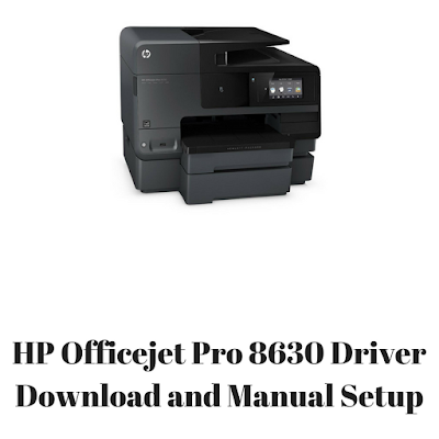 HP Officejet Pro 8630 Driver Download and Manual Setup