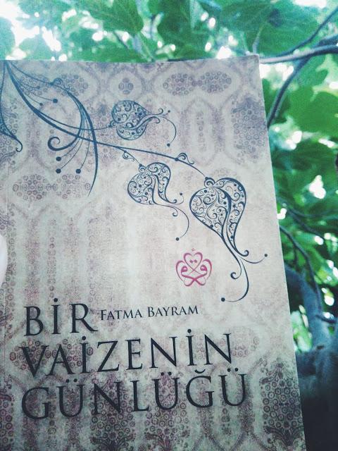 Bir Vaizenin Günlüğü - Fatma Bayram Kitap Yorumu