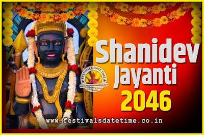 2046 Shani Jayanti Pooja Date and Time, 2046 Shani Jayanti Calendar