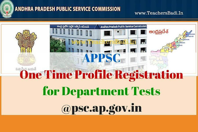 APPSC,One Time Profile Registration,Department Tests,psc.ap.gov.in