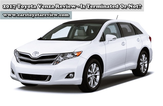 2017 Toyota Venza Review - Is Terminated Or Not?