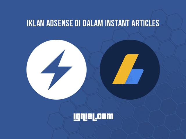 Cara Memasang Iklan AdSense Di Facebook Instant Articles