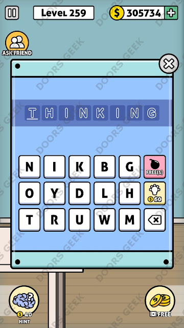 The answer for Escape Room: Mystery Word Level 259 is: THINKING