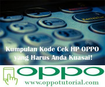 Kode Cek HP OPPO