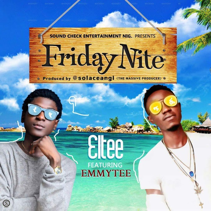 [New Music] Eltee X Emmytee Prod. By @Solaceangi Mp3 Download