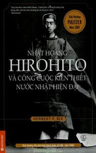 Nhật Hoàng Hirohito và công cuộc kiến thiết nước Nhật hiện đại - Herbert P. Bix