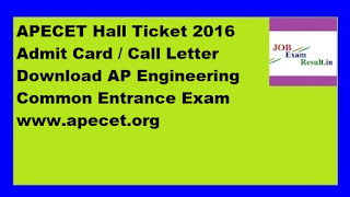 APECET Hall Ticket 2016 Admit Card / Call Letter Download AP Engineering Common Entrance Exam www.apecet.org