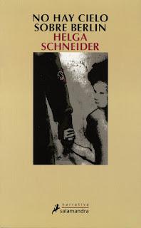 No hay cielo sobre Berlín Helga Schneider