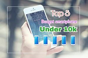 Top 5 Best Budget Smartphone Under 10000 India