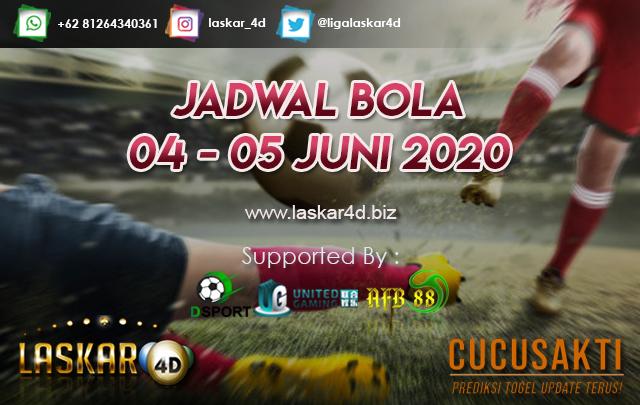 JADWAL BOLA JITU TANGGAL 04 – 05 JUNI 2020