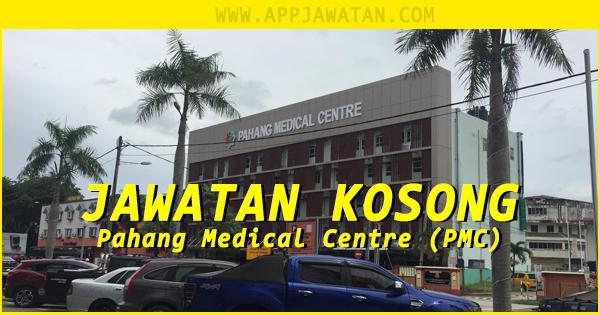 Jawatan Kosong Pahang Medical Centre (PMC)