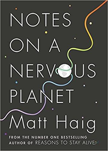 Notes on a Nervous Planet Matt Haig