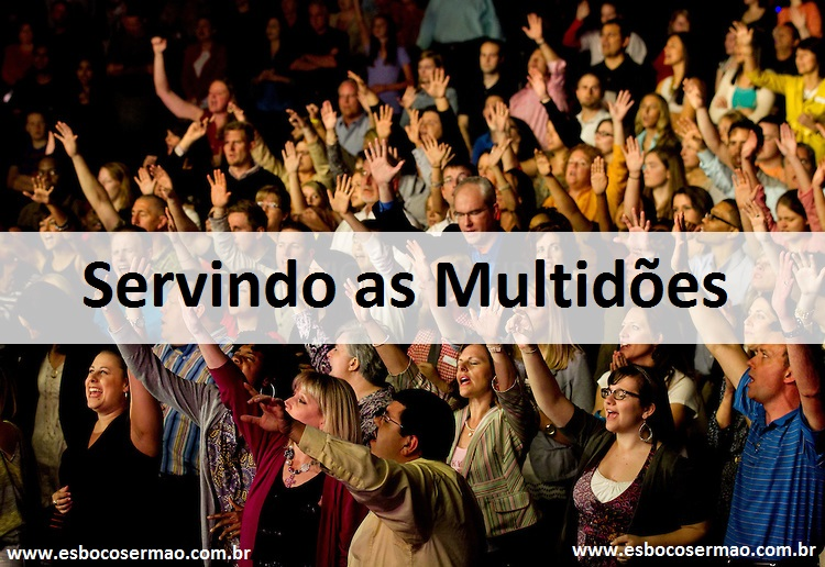 Servindo as Multidões