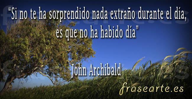 Frases para el día, citas de John Archibald
