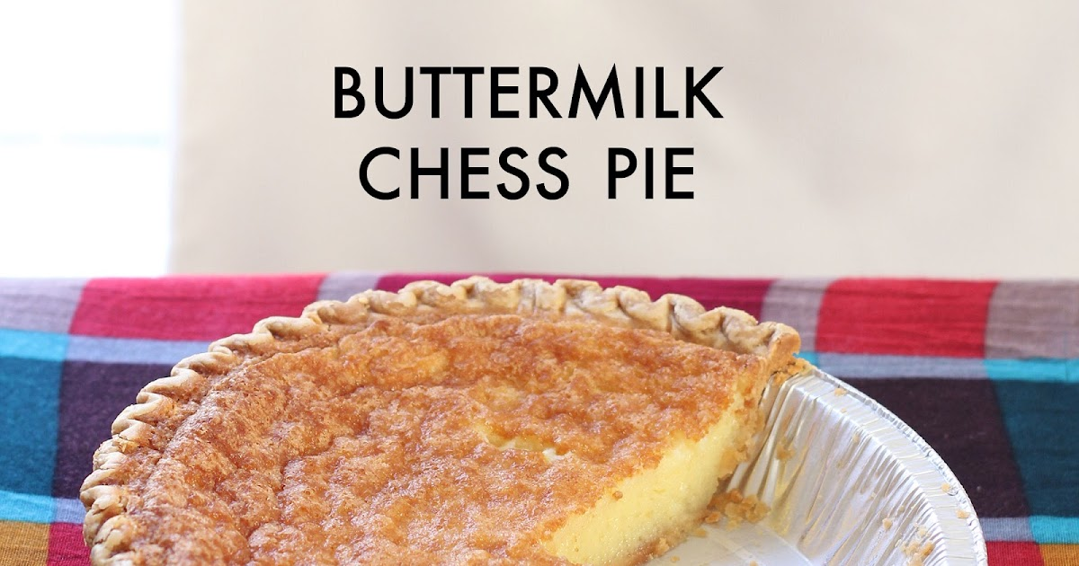 We Can Make Anything Buttermilk Chess Pie