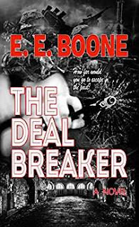 The Deal Breaker - a fast-paced thriller by E. E. Boone