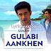 Gulabi Aankhen Lyrics – SANAM