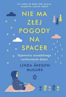 Linda Åkeson McGurk. Nie ma złej pogody na spacer .