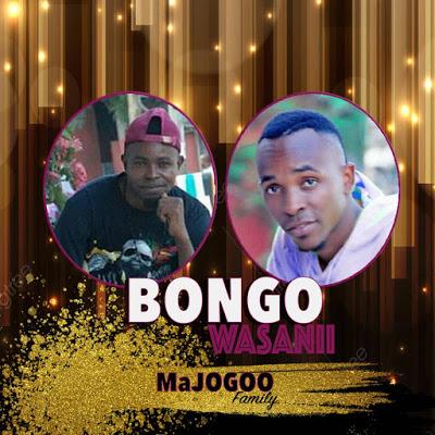 Download Audio   Majogoo Family - Bongo Wasanii