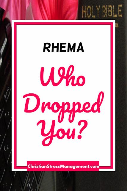 Rhema: Who Dropped You?