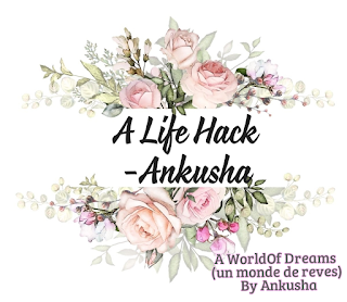 a life hack by a world of dreams, un monde de reves by ankusha